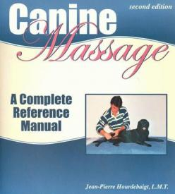 Canine Massage - A Complete Reference Manual By Jean-Pierre Hourdebaig | PupLife Dog Supplies: Massage Business, Dogs 101, Book, Things, Dogs Health