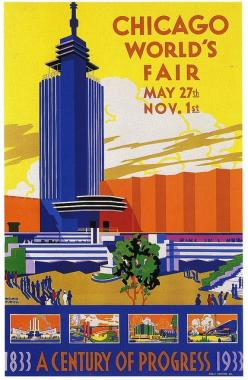 Chicago World Fair 1933: Vintage Posters, 1933 Chicago, Fair Poster, Travel Posters, Vintage Travel, Art Deco