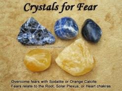 Crystals for Fears — Overcome fear with Sodalite or Orange Calcite. Carry your preferred crystal with you as needed. —  Root fears = security or change. Solar Plexus fears = peronal power. Heart fears = emotional or relationship. Also take note of where i