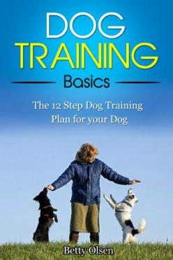 Dog Training Basics: The 12 Step Dog Training Plan for your Dog (Obedience, Puppy Training): Dog Training Tip, Training Basics, Potty Train Dog, Pet, Potty Training Dog, Step Dog, Dog Training Idea, Puppy Training Tip