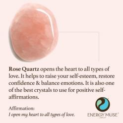 Rose Quartz opens the heart to all types of love. It helps to raise your self-esteem, restore confidence and balance emotions. It is also one of the best crystals to use for positive self-affirmations.: Positive Self Affirmations, Rose Quartz, Crystal And