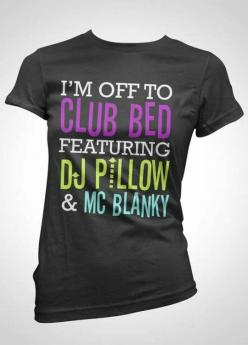 My Weekends Don't Get Better Than This: Tees, Party Animal, Tshirts, My Life, Funny, Club Bed, T Shirts, Saturday Night
