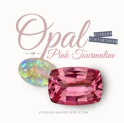 October Birthstone - Opal or Pink Tourmaline: Birthstone October, Birthstones 4 Sets, Favorite Gemstone, October Birthstones, October S Birthstones, October Libra, Babies Birthstones, Opal Gemstones, Birthstone Gems