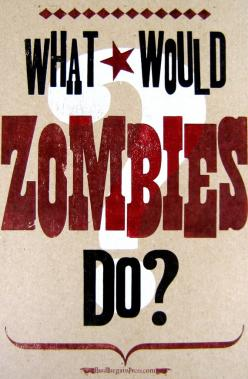 Zombies, always, before doing something, ask to your self that same question and do exactly the opposite.: Zombie Funny, Twd Zombies, Zombies Eat, I ️Zombies, Urrrggh Zombies, Danger Zombies Run, Love Zombies