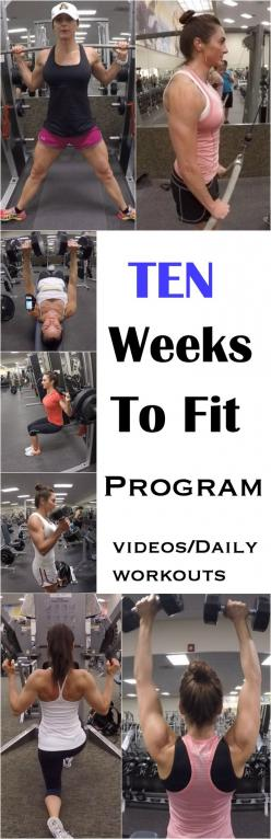 10 WEEKS TO FIT PROGRAM WITH VIDEOS AND DAILY WORKOUTS!: Fitness Plan, Workout Program, Weeks Workout, Daily Workout, Daily Gym Workout, Fitness Food, Gym Workout Plan, 10 Week