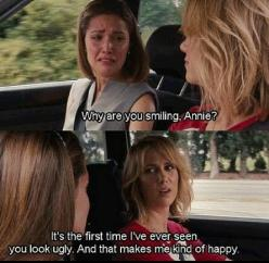 """It's the first time I've ever seen you look ugly. And that makes me kind of happy"" bahaha: Giggle, Brides Maids, Funny Movie, Movies Tv, Funnies, Movie Quotes, Favorite Movie, Bridesmaids Quote"