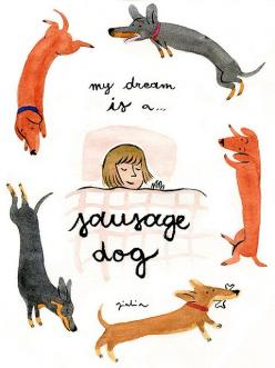"""""""my dream is a..."""" illustration by Giulia Sagramola ... Do you own an Dachshund? Then you should check this report: http://tipsfordogs.info/90dogtrainingtips: Sausages, Sausage Dogs, Dreams, Illustration, Doxie, Animal"""