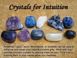 Crystals for Intuition — Amethyst, Lapis Lazuli, Moonstone, or Sodalite can be used to enhance and boost your natural intuitive gifts. Work with your favorite intuition crystals by placing them on your Third Eye or holding them in your hands while you med