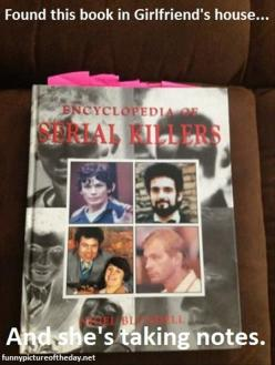 Funny Pictures – 61 Pics: Giggle, Serial Killer, Funny Pictures, Taking Notes, Book, Girlfriends, Funnies