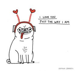 GEMMA CORRELL > I love you just the way I am.: Art Illustrations, Graphic, Illustrations Pugs, Pugs Dogs, Pug Dogs, Dogs P, Artist