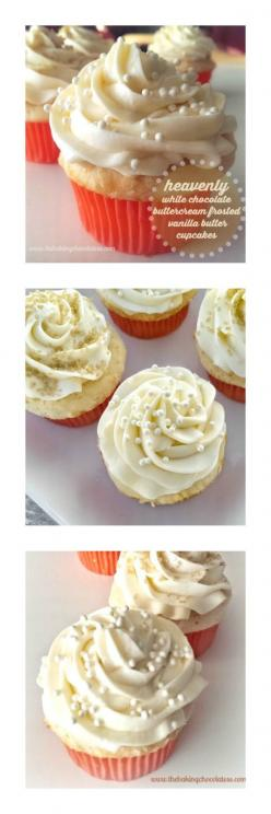 Heavenly White Chocolate Buttercream Frosted Vanilla Butter Cupcakes – The Baking ChocolaTess: Butter Cupcakes, White Chocolate Buttercream, Vanilla Cup Cake Recipe, Buttercream Frosted, Baking Chocolatess, Vanilla Butter, Heavenly White, White Chocolate