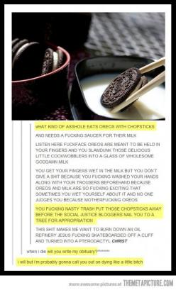I will, but i'm probably gonna call you out on dying like a little bitch.: Moreos Guy, Funny Things, Giggle, Cant, My Life, Respect Oreos, Tumblr Posts, So Funny, Eat Oreos