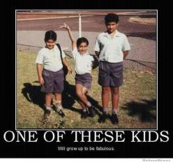 One of these kids will grow up to be fabulous #lol #meme: Giggle, Funny Stuff, Funnies, Humor, Kids, Things, Smile, Fabulous