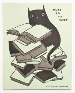 Read 'em and weep - black cat letterpress print from http://shop.boygirlparty.com/products/read-em-and-weep-letterpress-print: Cats, Book Lovers, Book Poster, Letter Pressed, Illustration, Letterpress Print, Black Cat