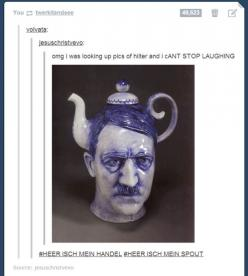 The bottom line just about made me die. :): Mein Spout, Heer Isch, Hitler Teapot, Hashtag, Funny Stuff, Funnies, Tea Pots, Isch Mein