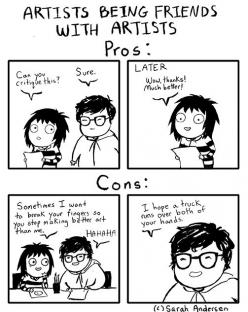 The pros and cons of being friends with artists, as an artist. By Sarah Andersen.: Sarah Andersen, Artists, Sarahandersen, Comic, Doodle Time, Funny, Funnies, Sarah Anderson