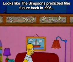 The Simpsons.  For more cool memes, cool stuff, and utter nonsense visit http://www.pinterest.com/SuburbanFandom/memes-and-such-nonsense/: Years Ahead, The Simpsons, Future, Funny, Funnies, Humor, Simpsons Predicted, Simpsons Knew