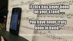 True. Almost everyone in band does this.: High School, Marching Band, Band Nerd, Band Life, Band Geeks, Music Band