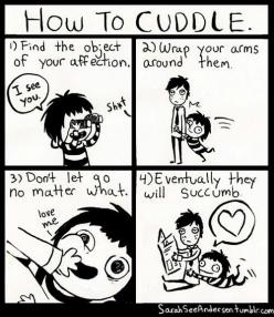 Umm, thanks to this crudely drawn tutorial on 'How To Cuddle', I shall have a cuddle buddy in no time!!: Giggle, Quotes, My Life, Funny Stuff, Humor, Funnies, Things