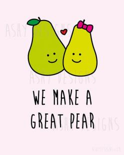 WE MAKE A GREAT PEAR - Wedding Anniversary Valentine's Day Birthday Gift - Printable Artwork by AshyDesigns, $9.00: Fruit Puns, Love Pun, Birthday Gift, Love Birthday Quote, Wedding Anniversary Quote, Valentines Day, Fruit Quote, Anniversary Valentine
