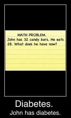 What does he have now?  HAHAHAHAHA: Math Problems, Giggle, Quote, Diabetes, Funny Stuff, Humor, Funnies, Things