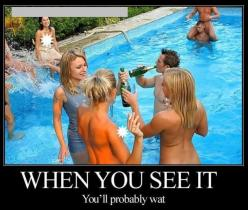 When You See It -Click the pic to see them all!!: Pool Parties, Party'S, Funny Pictures, Do You, When You See It, Humor, Funnies