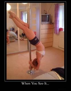 When You See it: Post 288: Pole Fitness, Funny Pictures, Demotivational Posters, Funnies, Hobbies, Mom, Kid, Parenting Fail