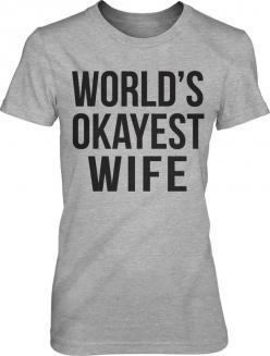 World's Okayest Wife t shirt funny marriage by CrazyDogTshirts, $15.99: Funny Marriage, Okayest Wife, T Shirts Funny, Funny T-Shirts, Funny Shirts Women, Sister Shirts, Funny Shirts For Women, Funny Gifts
