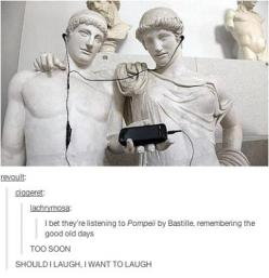 XD it's even more funny if Pompeii is one of your favourite songs!: Laughing Entirely, Definitely Laughing, Favorite Songs, I M Laughing, Laughing Matter, Tumblr Funny, Bastille Funny, So Funny, Eye