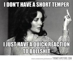 Yep: Elizabeth Taylor, Quick Reaction, Short Temper, Quotes, Stuff, Truth, Funny