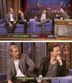 A 5 year old in a 32 year old body… << Does anybody know what interview this is?? I'd love to watch it! Thanks xx: Toms, Chris Hemsworth, Funny Pictures, 5 Year Olds, Loki Tom, 5 Years, Pay Attention, Tom Hiddleston
