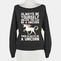 Always Be Yourself, Unless You Can Be A Unicorn beyourself unicorn magical cute: Hoodies, Tshirts, Style, Tank Tops, T Shirts, Design, Human