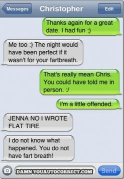 auto-not-correct. awkward turtle moment...flat tire turned into fartbreath lol LC: Funny Texts, Fartbreath, Giggle, Autocorrect, Funny Stuff, Fart Breath, Funnies, Auto Correct