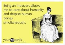 Being and Introvert allows me to care about humanity and despise human beings, simultaneously.: Funny Introverts Quotes, Funny Introvert Quotes, Intj Funny, Funny Infp, Funny Stuff, Infj Humor Truths, Being An Introvert, Infj Funny Truths