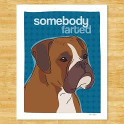 Boxer Dog Art Print - Somebody Farted - Funny Boxer Dog Gifts Free Shipping on Etsy, $12.49: Funny Boxer, Boxer Dogs, Art Prints, Boxers, Dog Art, Boxer Fart
