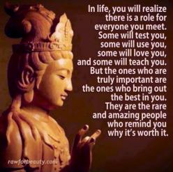 Buddha quote....my therapist gave me this quote to read at a time I needed it.. She said one day you will understand it and when you do you will truly understand the purposes of ppl and life ...: Inspiration, Life, Quotes, Truth, Wisdom, Thought, Role, Wo