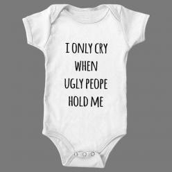 I Only cry when ugly people hold me – Shirtoopia #baby #onesie #one-piece: People Hold, Soft Kitty, Kitty Cat, Ugly People, Shirtoopia Baby, Baby One Pieces, Hold Me, Baby Onesie, Onesie One Piece