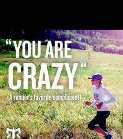 Ive been told that many times while leaving work in the morning after a 12 hour shift to go running..: Favorite Compliment, Runner S Favorite, Fitness, So True, Runners, Running Quotes, Running Motivation, You Are Crazy