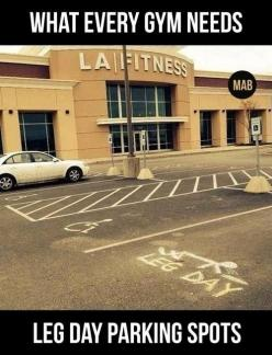Leg day parking spots: Parking Spots, Fitness, Gym Humor, Funny, Funnies, Health, Workout, Legs Day
