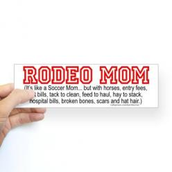 RODEO MOM:  It's like a Soccer Mom...but with horses, entry fees, vet bills, tack to clean, feed to haul, hay to stack, hospital bills, broken bones, scars and hat hair.: 3 Rodeo, Rodeo Life, Rodeo 3, Late Night, Let S Rodeo, Babies Kids, Rodeo Clothi