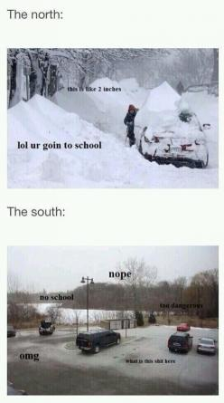Snow days... North (Canada) vs south (America).: The South, Giggle, School, Truth, So True, It S True