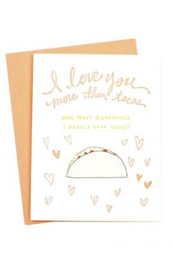 Tacos Card | So into this love card. mooreaseal.com: Valentines, Gift Card Design, Bday Cards, Tacos Card, Diy, Card Inspiration
