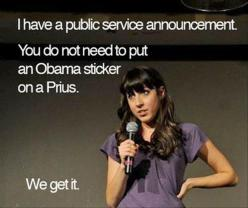 This is only funny because I'm from KY, where people put Mitt Romney stickers on their Prius. No joke.: Obama Sticker, Quote, Truth, Funny Stuff, Humor, Funnies, Giggles