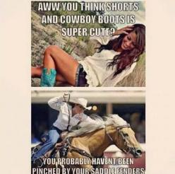 true dat... I think short shorts and boots is super cute and i ride in short shorts all the time. lol so yes i have saddle bruises: Barrel Racing, Horse Quotes, Funny Pics, Horse Stuff, Horses, Country Girl, Cowgirl, So True, Buckle Bunnies
