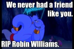 We never had a friend like you. RIP Robin WIlliams. --- omg so sad the genie was the best.: Favorite Actors, Disney Aladdin, Friends I Ve, Beautiful Man, Aww Rip, Robin Williams, Greatest Comedians