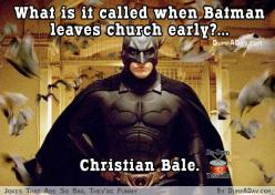 What is it called when Batman leaves church early? ...  Christian Bale: Movies, Funny, Superheroes, Super Heroes, Dark Knight, Batman Begins, Batman Christian Bale