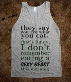 You are what you eat....can I have this as a workout shirt? lol: Sexybeast, Lung, Tshirts, Funny Running Shirt, Funny Gym Shirt, T Shirts