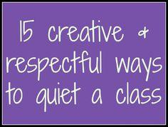 15 creative & respectful ways to quiet a class -