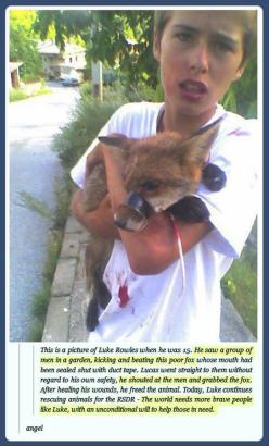 @ 15, Luke Rowles rescued a fox from a beating with it's mouth taped shut....... Faith In Humanity Restored – 24 Pics: Luke Rowles, Humanity Restored, Hero, Mouth, Continues Rescuing, Poor Fox, Foxes, People, Rescuing Animals