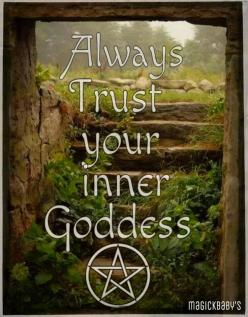 Always Trust your inner Goddess. She is always with you, She guides you if you will but quieten your mind and listen. She is awesome.: Wicca Witches Pagans, Quotes, Goddesses, Witchy, Pagan Wicca, Trust, Magick, Witchcraft Wiccan Pagan